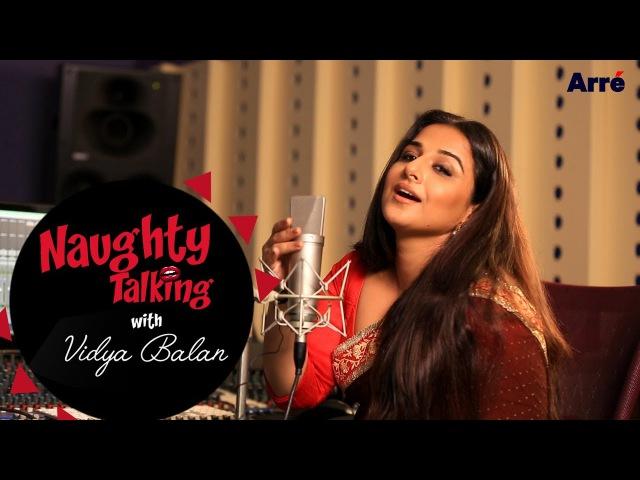 Naughty Talking With Vidya Balan | Tumhari Sulu