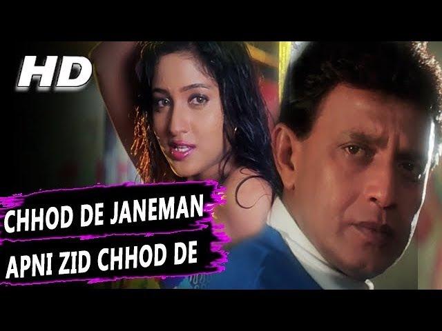 Chhod De Janeman Apni Zid Chhod De Poornima Chandaal 1998 HD Songs Mithun Chakraborty