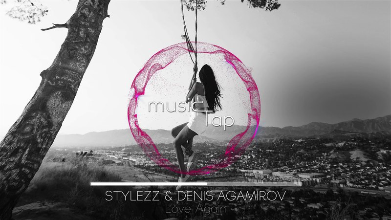 Stylezz Denis Agamirov - Love Again