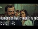 46 Bölüm Osmandan Beklenmedik Hamle