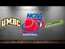 UMBC Retrievers vs Vermont Catamounts  | 10.03.2018 | America East Championship  | Final  | NCAAM 2017-2018