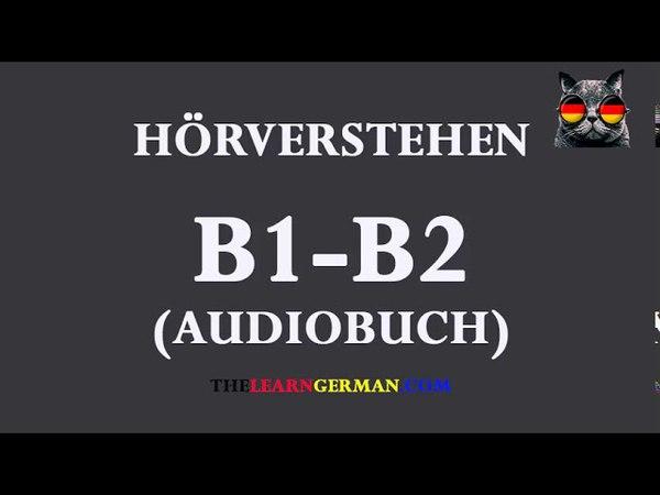 Deutsch lernen durch Hören 33 | AudioBuch B1-B2