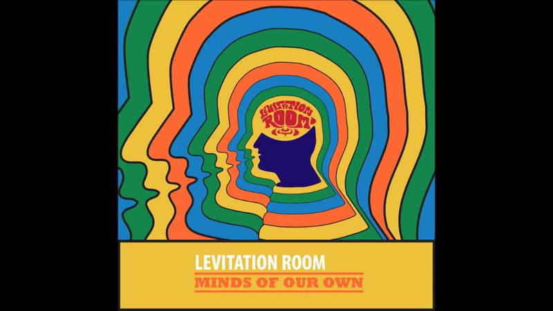 Levitation Room Minds of our Own