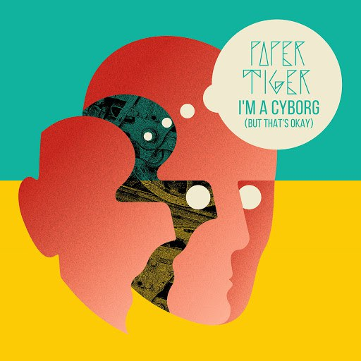 Paper Tiger альбом I'm a Cyborg (But That's Okay)