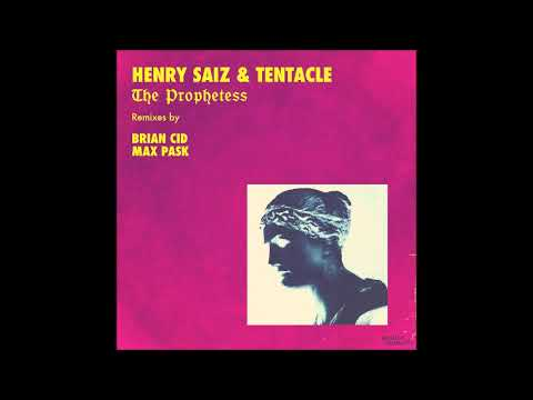 Henry Saiz Tentacle - The Prophetess (Max Pask Remix)
