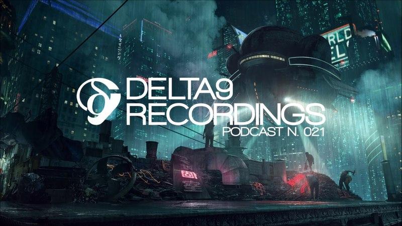 Delta9 Recordings Podcast 21 - Various Labels - Mixed by Rili