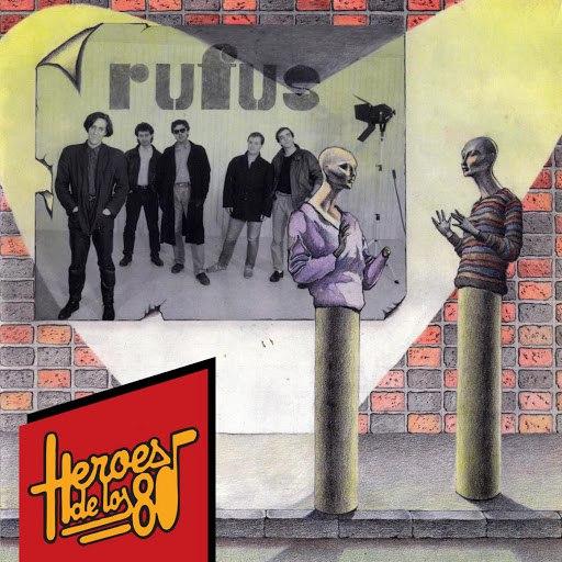 Rufus альбом Heroes de los 80. Rufus