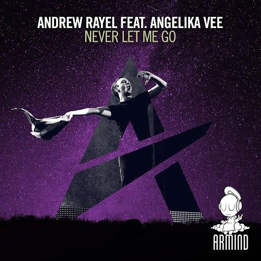 Andrew Rayel альбом Never Let Me Go