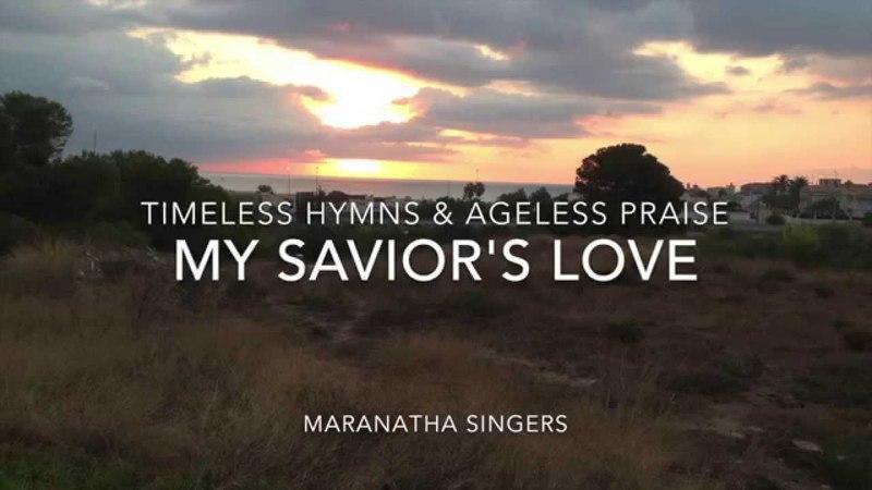 My Savior's love (with lyrics) - Easter Song - Hymn