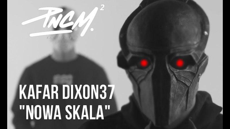 Kafar Dixon37 - Nowa Skala prod. PSR