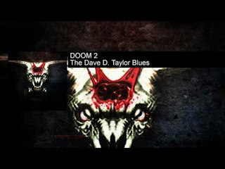 DOOM 2 - The Dave D. Taylor Blues