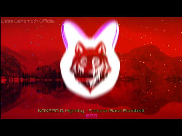 NOXERO Highsky - Fortuna Bass Boosted