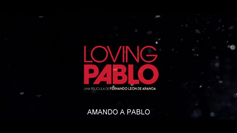 LOVING PABLO Official Trailer (2018) Javier Bardem, Penelope Cruz, Pablo Escobar