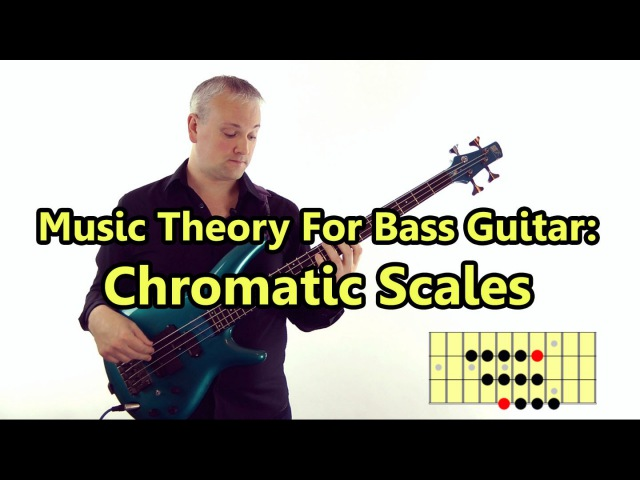 Chromatic Scales - Music Theory For Bass Guitar