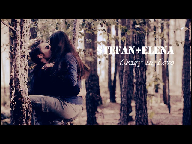►StefanElena | Crazy In Love