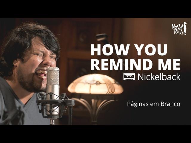How You Remind Me - Nickelback (PEB cover) Nossa Toca