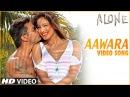 'Awaara' Video Song   Alone   Bipasha Basu   Karan Singh Grover
