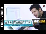 Jeena Dushwar Kiya - Vinay Anand World Wide Win | Vinay Anand and Jyoti Anand