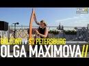 OLGA MAXIMOVA - THE UNIVERSE (BalconyTV)