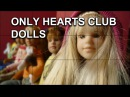 THE ONLY HEARTS CLUB DOLLS