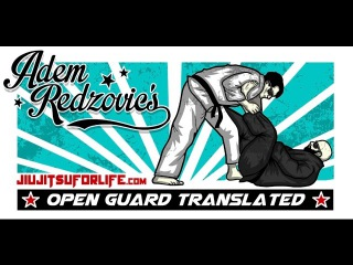 "Adem Redzovic's ""Open Guard Translated"" FULL VERSION! Brazilian Jiu Jitsu tutotial"