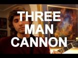 Three Man Cannon -
