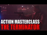 Action Masterclass The Terminator - Action as Storytelling