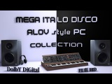 MEGA ITALO DISCO ALOV .style PC COLLECTION 57 / my smart selection / Dolby Digital / 1080p.