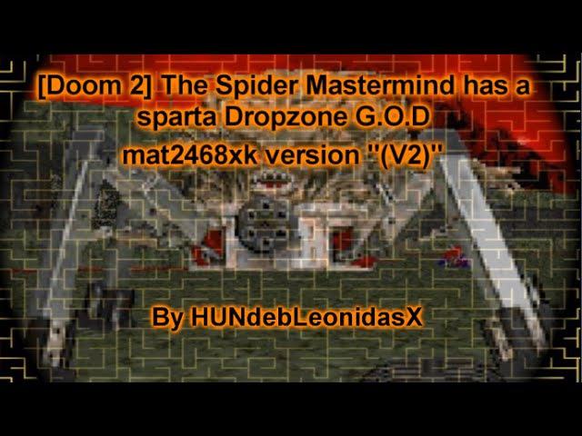 [Doom 2] The Spider Mastermind has a sparta Dropzone G.O.D mat2468xk version