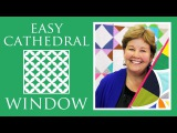 Easy Cathedral Window Quilt Simple Quilting Tutorial with Jenny Doan of Missouri Star Quilt Co