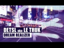 Detsl aka Le Truk - Dream Realizer (Official video)