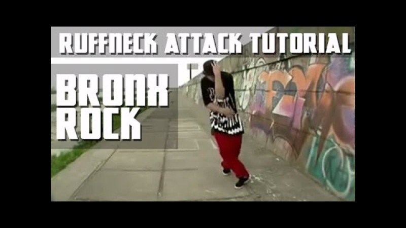 How to Breakdance - Ruffneck Attack Tutorial - Bronx Rock