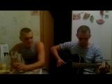 Открывайте, ангела, в небеса ворота (6 рота Посвящается десантникам) Армейская гитара