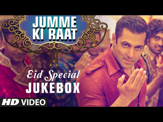 Eid Mubarak Songs Video JUKEBOX Jumme Ki Raat Aaj Ki Party T Series