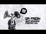 1605 Podcast 213 with Da Fresh