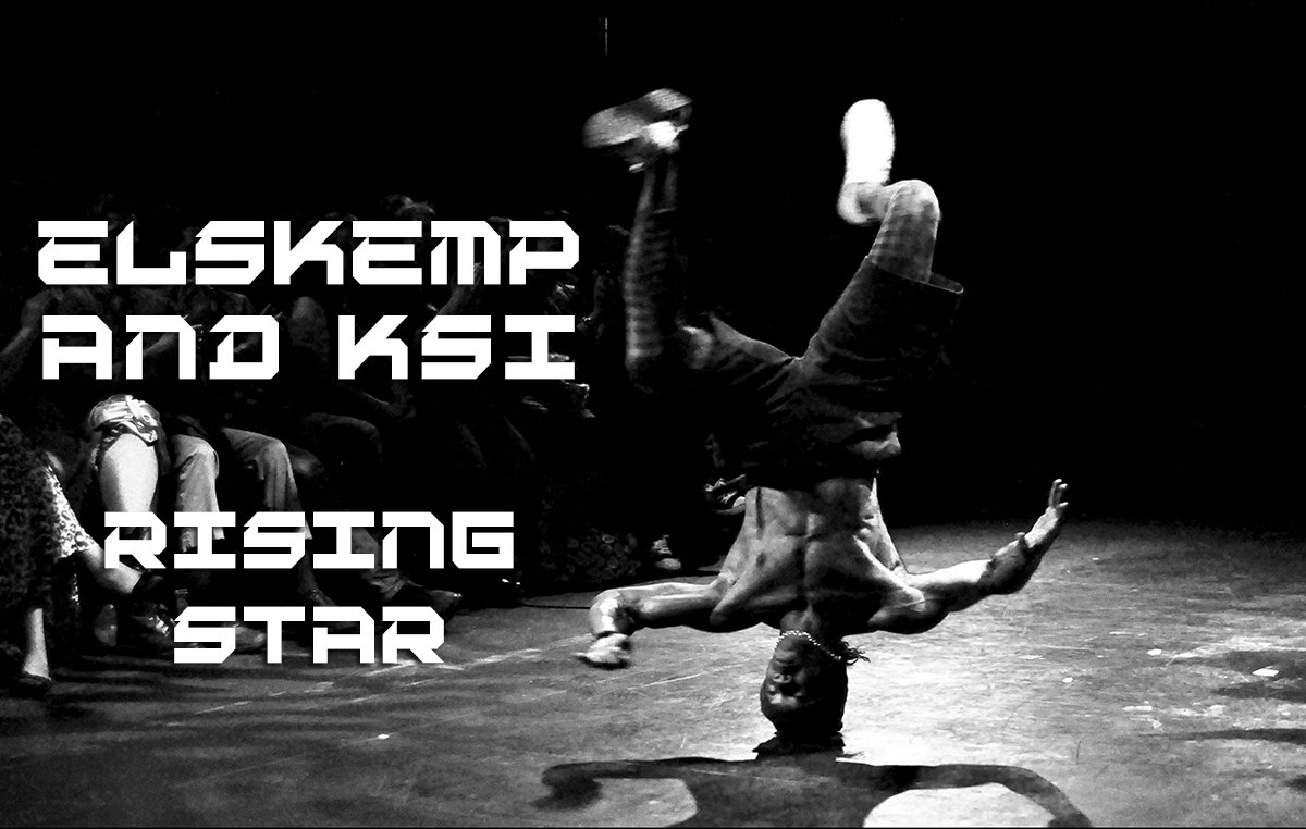 elSKemp and KSI - Rising Star
