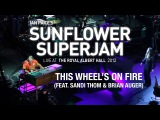 Ian Paice's Sunflower Superjam 2012 'This Wheel's On Fire (Live)' (feat. Sandi Thom, Brian Auger)