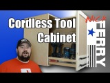 Ⓕ How To Make A Cordless Tool Cabinet (ep34)