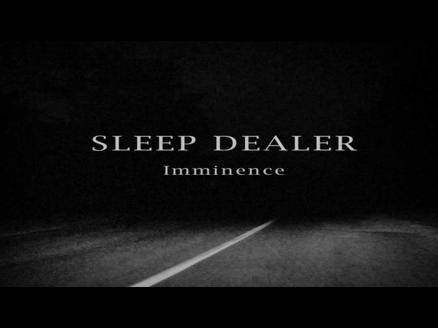Sleep Dealer - Imminence (Full Album)