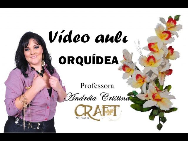 ORQUÍDEA - FEITA NO FRISADOR DE TULIPA - Prof. Andréia Cristina