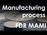 FDR MAMI. Manufacturing process.