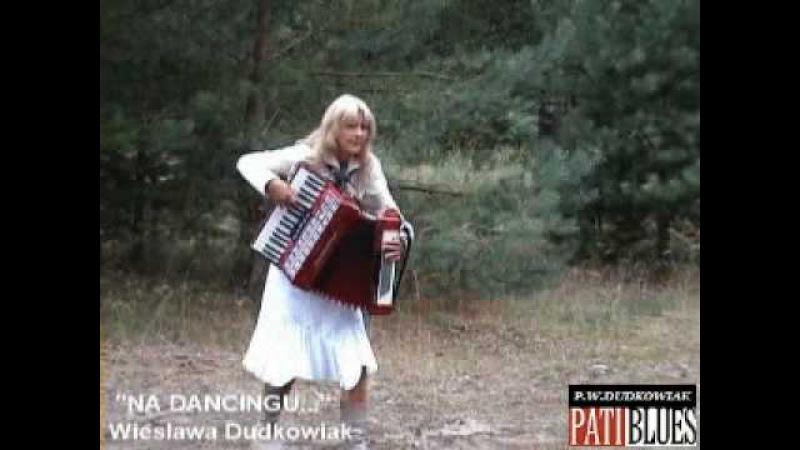WIESLAWA DUDKOWIAK ON DANCING СКАЧАТЬ БЕСПЛАТНО