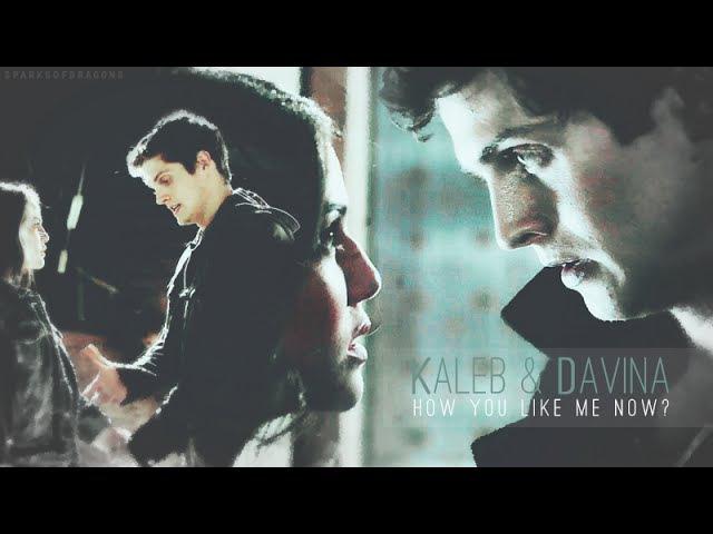 ✗ kaleb davina | how you like me now