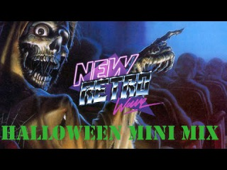 NewRetroWave Halloween Mini Mix - Synthwave, Darkwave Retro-Electro - [2015]
