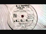B.T Express - Cover Girl