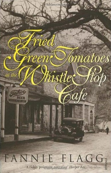 coping with situations as described in fried green tomatoes at the whistle stop cafe by fannie flagg