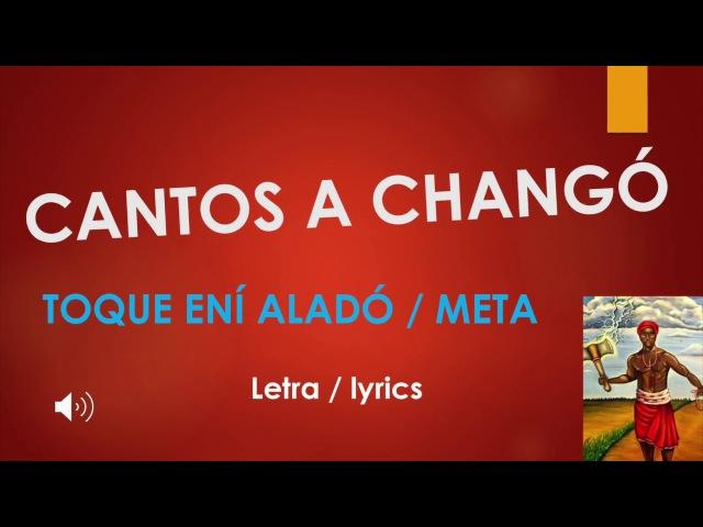 Cantos a Changó Toque Eni alado hasta la Meta Letra Lyrics
