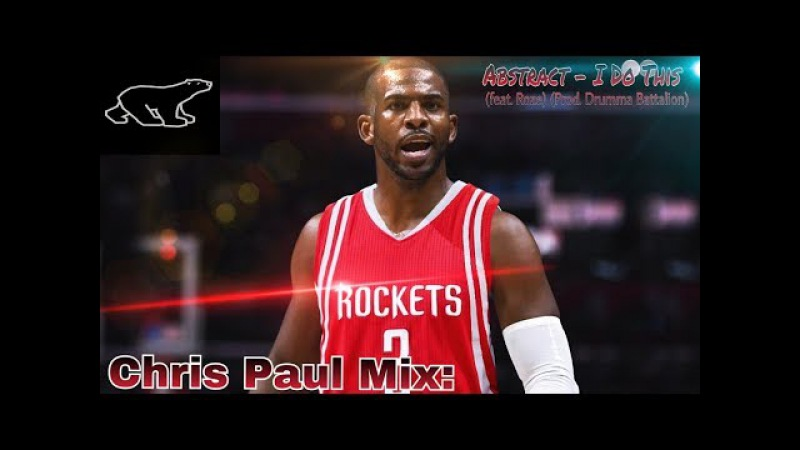 Chris Paul Mix Abstract - I Do This (feat. Roze) (Prod. Drumma Battalion)