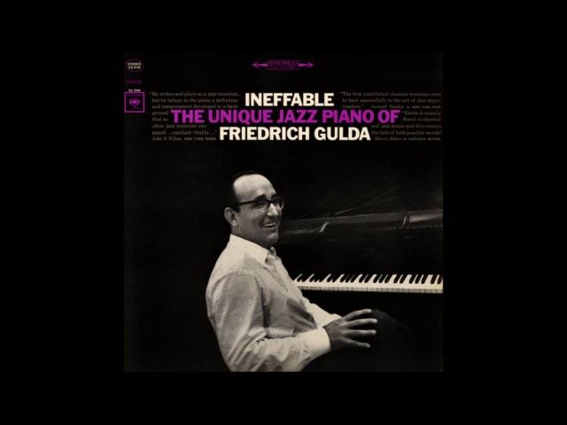 Ineffable - The unique Jazz Piano of Friedrich Gulda