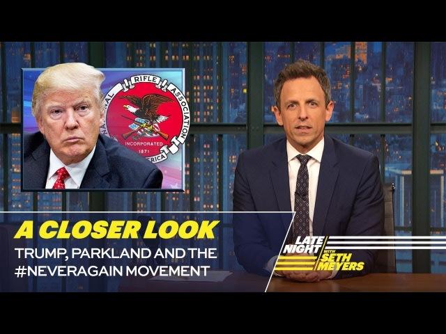 Trump, Parkland and the NeverAgain Movement: A Closer Look